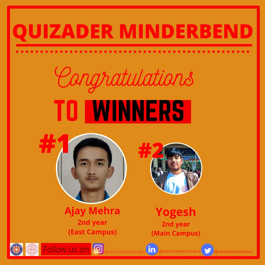 Warmest congratulations on behalf of *NSS-NSUT EAST CAMPUS*  on winning the prestigious event of *QUIZADER MINDERBEND*. *WINNER* - Ajay Mehra ,2nd year East Campus *RUNNER UP*- Yogesh , 2nd year Main Campus #connectingnss #quizcompetition #quiz #youthday #youth #congratulations