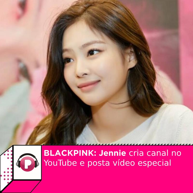 Em comemoração aos seus 25 anos, #Jennie, do #BLACKPINK , cria canal no YouTube e posta vídeo especial.