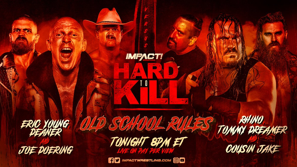 Its OLD SCHOOL RULES as @TheEricYoung, @CodyDeaner and Joe Doering face @THETOMMYDREAMER, @Rhyno313 and @JakeSomething_ TONIGHT at #HardToKill! ORDER HERE: impac.tw/HardToKill
