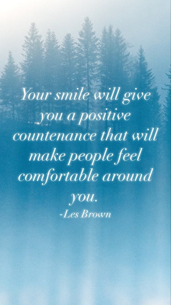 Your smile will give you a positive countenance that will make people feel comfortable around you. -Les Brown From @AppMotivation #motivation #quote #motivationalquote