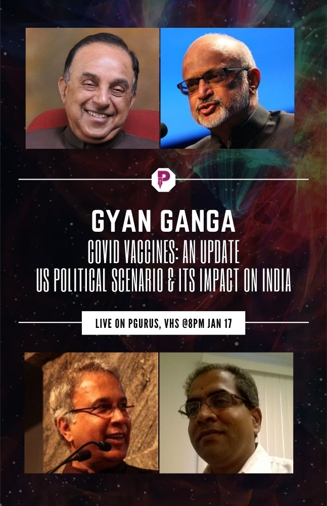 "Please watch #GyanGanga on Sunday the 17th Jan, on ""Covid-19 vaccine: An update"" and ""US Political Scenario & its impact on India"", with @Swamy39 @SreeIyer1 @MD_Nalapat & @rameshnswamy. Hosted by @vhsindia. It  will also be streamed live on YouTube/ Facebook channels of @pGurus1"