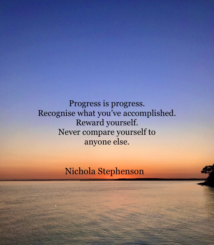 Progress is progress. Recognise what you've accomplished. Reward yourself. Never compare yourself to anyone else. #positive #mentalhealth #quotes #progress #SuccessTrain #ThinkBigSundayWithMarsha