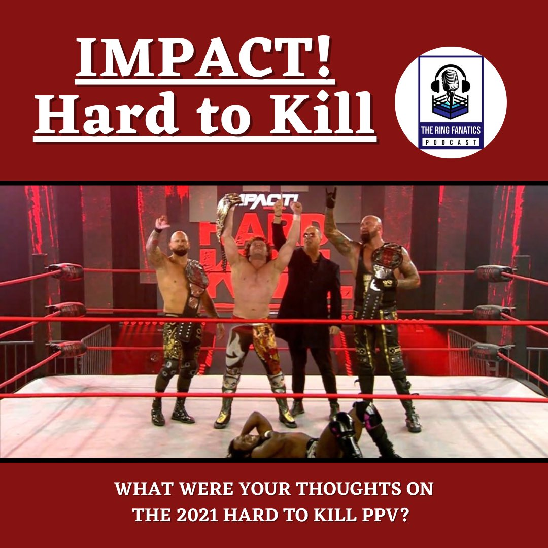Kenny Omega and The Good Brothers pick up a victory during the main event of @impactwrestling Hard to Kill🤼‍♂️ What were your thoughts on the PPV as a whole? What would you rate it out of 10? #TheRingFanatics #Podcast #Wrestling #Entertainment #ImpactWrestling #HardtoKill
