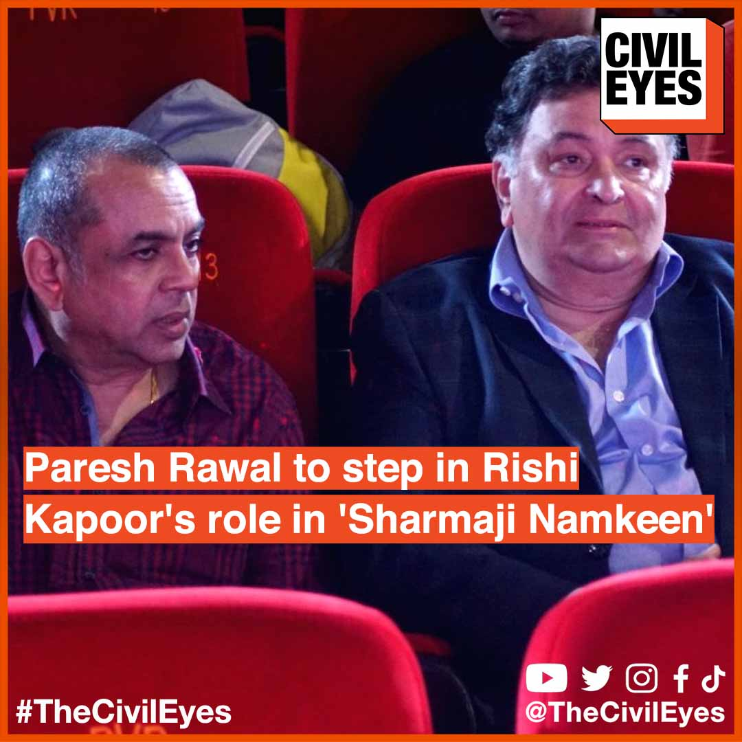 Veteran actor #PareshRawal has agreed to step into late actor #RishiKapoor's role in his last film titled 'Sharmaji Namkeen' which is scheduled for a 2021 theatrical release. The film is produced by #RiteshSidhwani and #FarhanAkhtar. #theCivileyes