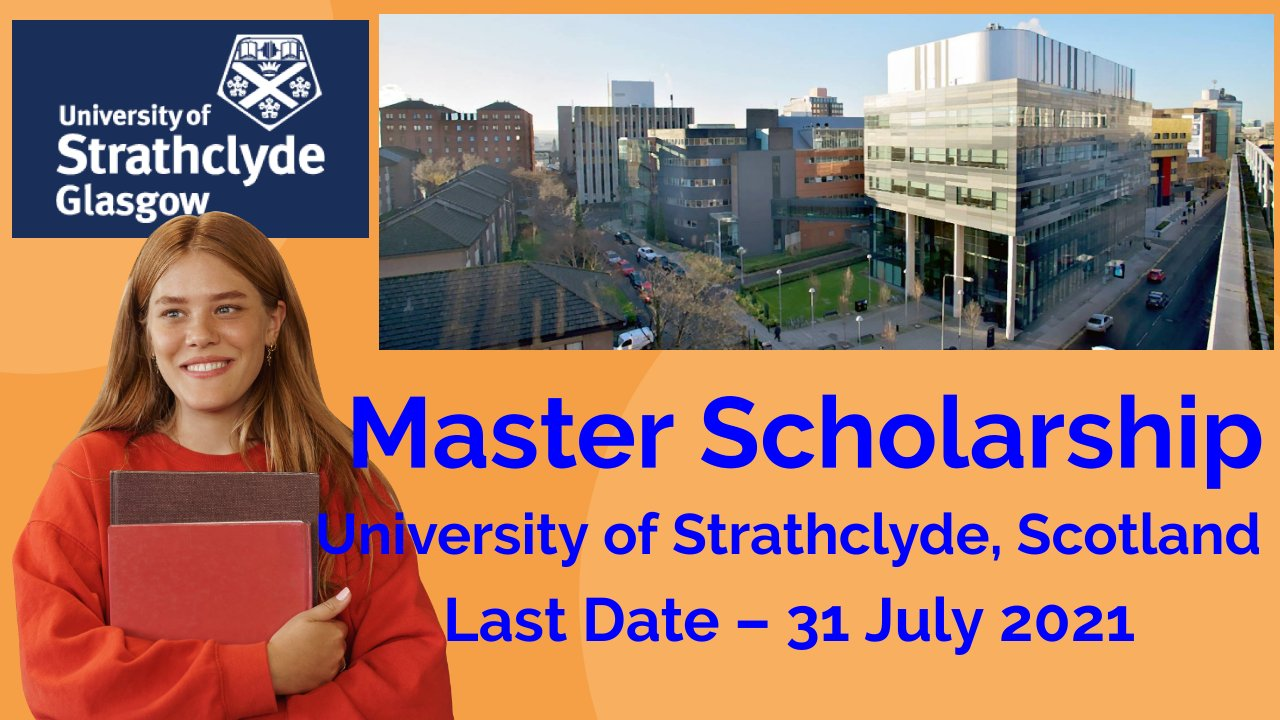 Masters Scholarship at The University of Strathclyde, Scotland