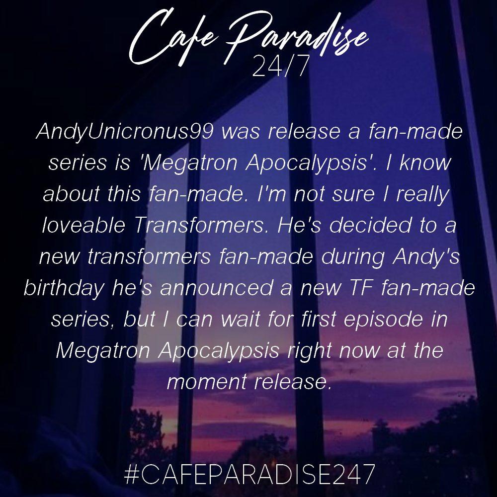 Cafe Paradise 24/7 #3: Apocalypsis #Transformers #Megatron