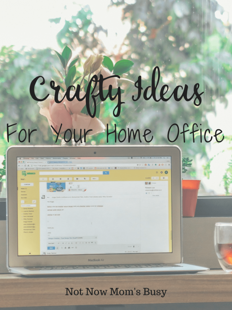 Crafty Ideas for Your Home Office - Not Now Mom's Busy  #homeoffice
