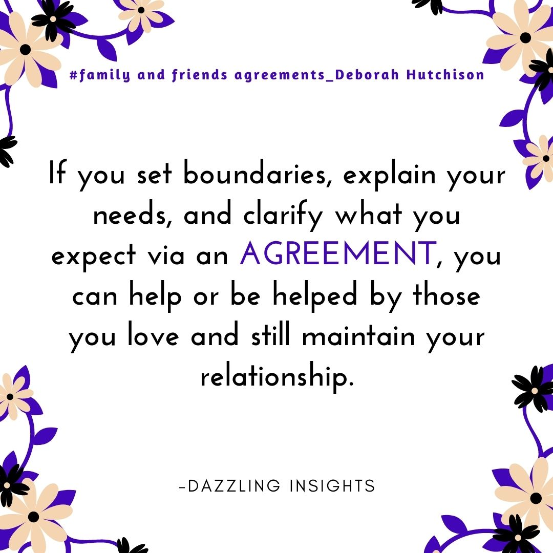 Set boundaries, explain your needs and clarify your expectations via an agreement! Click on the link & learn more. Also follow Dazzling Insights on Facebook, Instagram & Twitter. #family #friends #agreements #agree #writeitdown #paperwork #dazzlinginsights