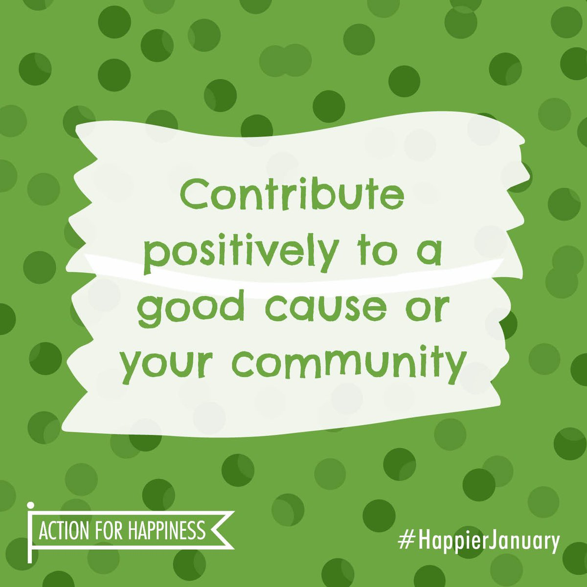 Happier January - Day 17: Contribute positively to a good cause or your community  #HappierJanuary