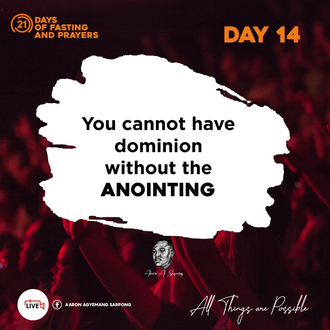 Anointing and Fresh Grace  #Day14 #21DaysFasting&Prayers #AllThingsArePossible.