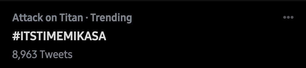 Its trending lfg #ITSTIMEMIKASA
