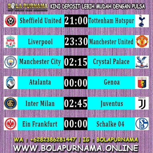 DEPOST PULSA BEBAS POTONGAN, MATCH DAY ! 21:00 SHEFFIELD UTD  VS HOTSPUR 23:30 LIVERPOOL VS MANCHESTER UTD 02:15 MANCHESTER CITY VS CRYSTAL PALACE 00:00 ATALANTA VS GENOA 02:45 INTER MILAN VS JUVENTUS 00:00 FRANKFURT VS SCHALKE 04  NEW MEMBER 20% NEXT DEPO 10% WA : +6282386281447 https://t.co/GnfjmWjfnn