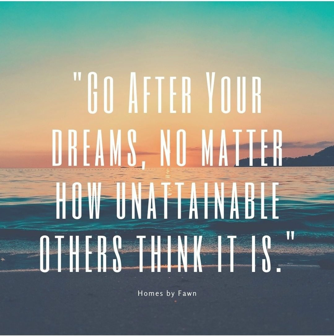 """""""Go after Your Dreams, no matter how unattainable others think it is."""" . Fawn Bertram (RB) 📲 808-439-1077 Website:  Email: fawnbertram@hawaiilife.com #homesbyfawn #hawaii #oahu #sundayvibes #quoteoftheday"""