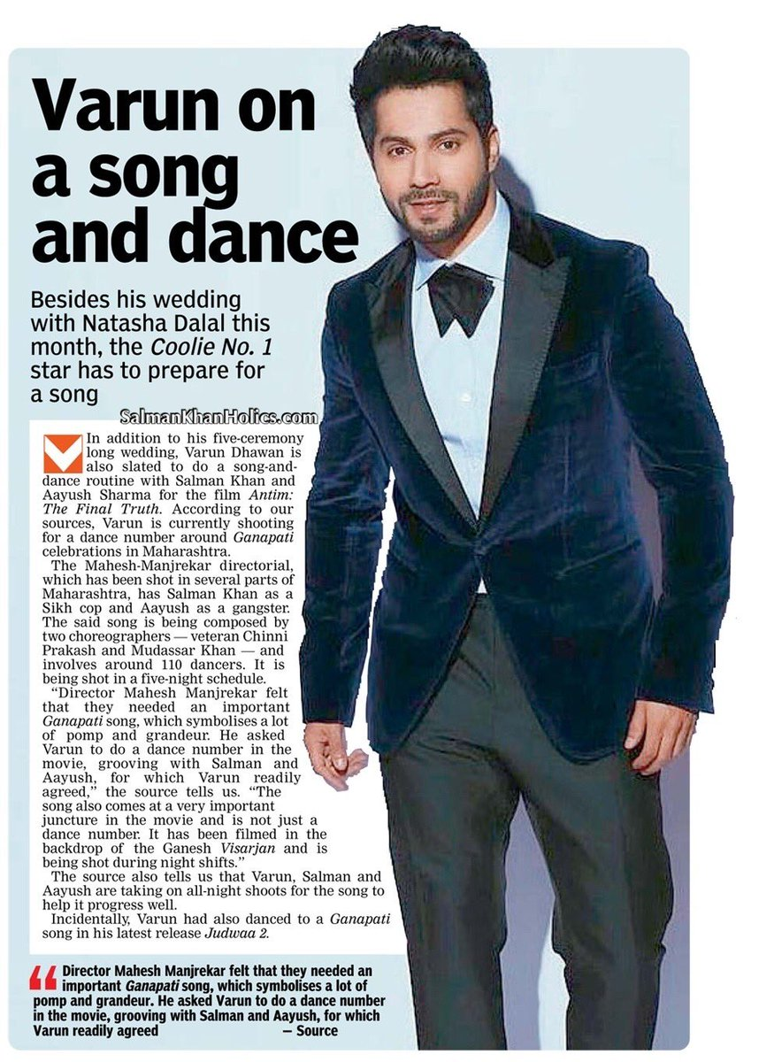 ★ #VarunDhawan on a Song and Dance…   Mahesh Manjrekar felt that they needed an important Ganpati Song, which Symbolizes a lot of pomp and grandeur, He asked Varun to do a dance number In #Antim with #SalmanKhan and Aayush for which he readily agreed…