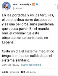 """@PabloEchenique Puede ser votante tuyo y se ha creído tu fake: """"el coronavirus está absolutamente controlado en España"""". O el de #SalimosMasFuertes. O el de #NoDejarANadieAtras. O el del #ProhibidoDespedir. O el del IVA de la luz. O el de que no tenías que pagar cotización. O...  #FelizFinde"""