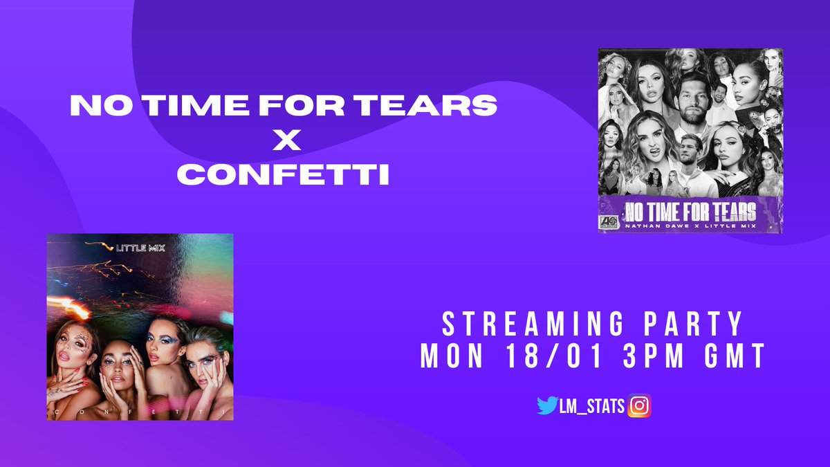 Reminder that tomorrow at 3PM GMT we are hosting a streaming party for #NoTimeForTears as well as the rest of #Confetti.  @LM_Funds has also organised a buying party on Tuesday. Let's start the week right and reach a new peak on the charts!!  @LittleMix @NathanDawe