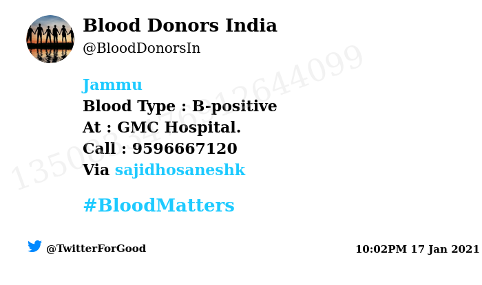 #Jammu  Need #Blood Type :  B-positive At : GMC Hospital.  Blood Component : Blood Number of Units : 2 Primary Number : 9596667120 Patient : Mohd Saleem Via: @sajidhosaneshk #BloodMatters Powered by Twitter