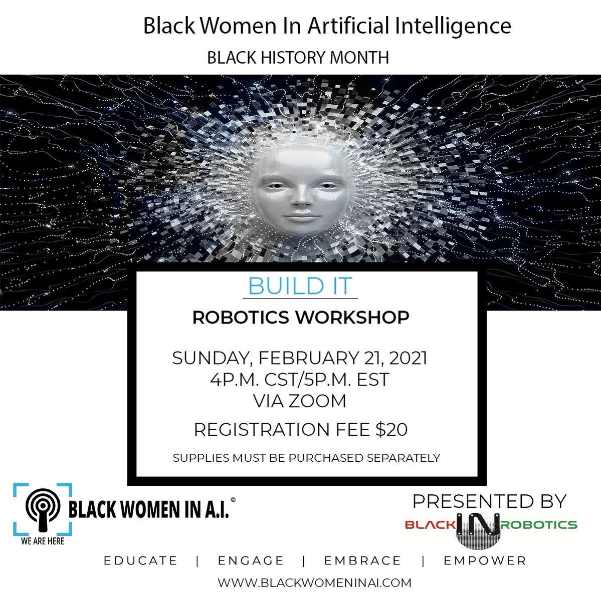 Black History Month Event Alert -Black Women In Artificial Intelligence - Robotics Workshop in partnership with @BlackInRobotics February 21, 2021. Registration details will be posted soon. #BlackHistory #Robotics #STEM #BlackInRobotics #technology #BWIAI @BlackWomenInAI