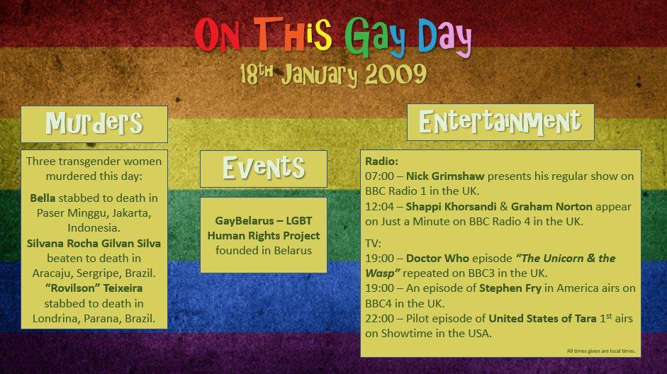 18th January 2009 in #QueerHistory... #Bella #Minggu #Jakarta #SilvanaRochaGilvanSilva #Aracaju #Sergripe #RovilsonTeixeira #Londrina #Parana #RememberThem #GayBelarus #Belarus #NickGrimshaw #ShappiKhorsandi #GrahamNorton #StephenFry #UnitedStatesofTara #DrWho #OnThisGayDay #LGBT