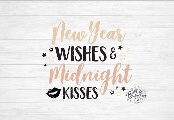 Happy New Year Wiches   :  Instant SVG/DXF/PNG New Year Wishes and Midnight Kisses svg, New ... - #ChineseNewYear #ChineseNewYear2019 #HappyNewYear #HappyNewYear2019 #NewYearWiches #NewYearWiches2019 #NewYearsDay2019 #NewYearsEve2019 #NewYearsEveDay