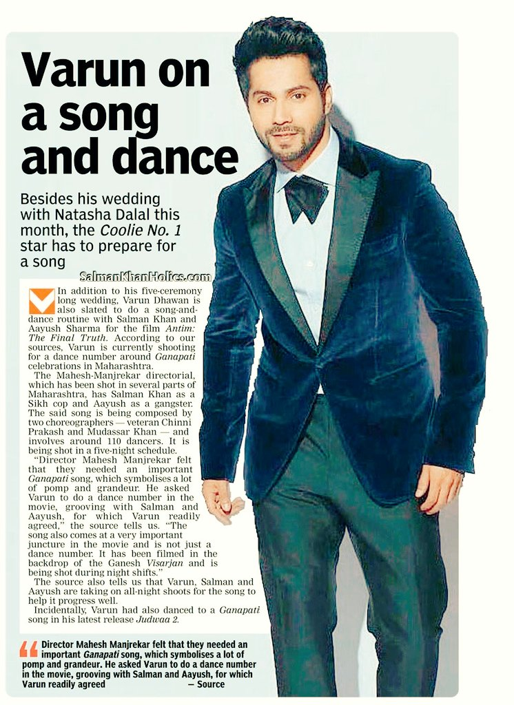 "★-""#VarunDhawan On A Song and Dance…   Mahesh Manjrekar Felt That They Needed An important Ganpati Song, Which Symbolizes A Lot Of Pomp And Grandeur,He Asked Varun To Do A Dance Number In #Antim With #SalmanKhan And Aayush For Which He Readily Agreed…."
