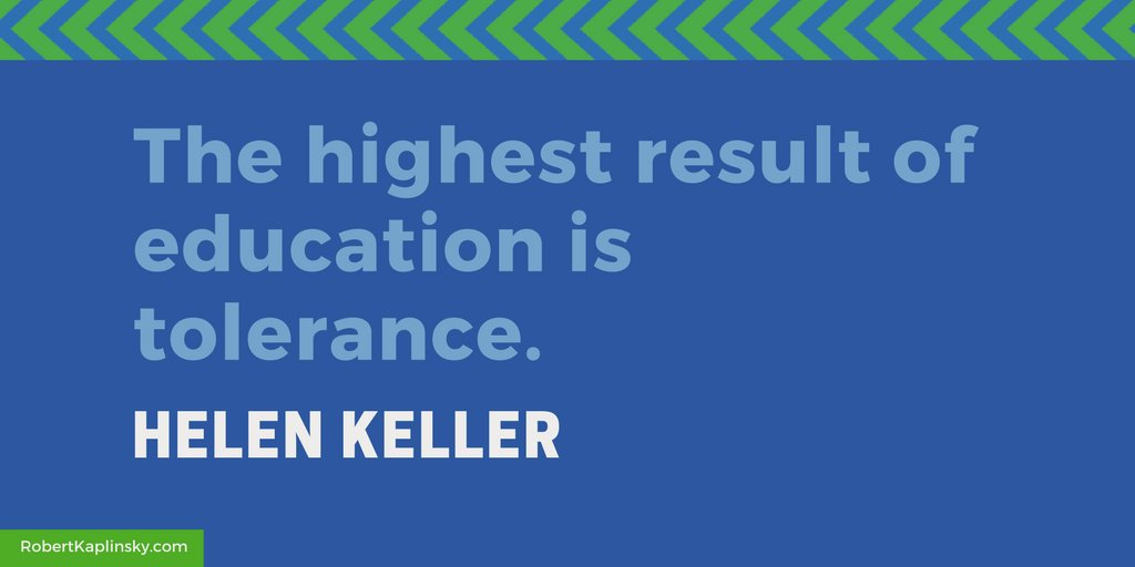 'The highest result of education is tolerance.' — Helen Keller #iteachmath #MTBoS