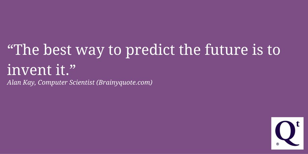 """The best way to predict the future is to invent it."" -Alan Kay #mondaymotivation #qt #qttransformation #quotes"