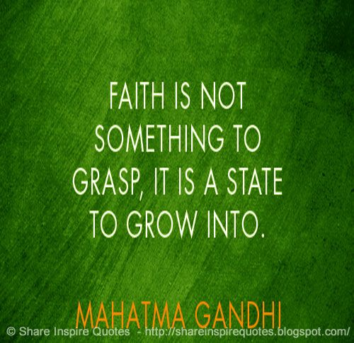 Faith is not something to grasp, it is a state to grow into ~Mahatma Gandhi  YouTube Link -   #videoquotes #videos #youtube #youtubevideos #facebook #facebookvideos #instagram #mondaymotivation #motivational #motivationalquotes #motivationalvideos #whatsapp