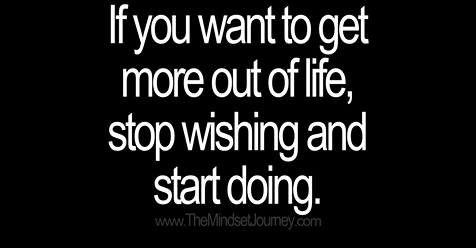 #success If you want to get more out of life, stop wishing and start doing. #tmj #themindsetjourney #wish #hope #dream #do #doing #justdoit #drive #driven #success #succeed #successful #achieve #happy #happiness #inspire #encourage #motivate  #success https://t.co/DTTpSG7wfQ