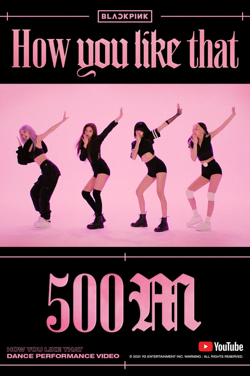 #BLACKPINK 'How You Like That' DANCE PERFORMANCE VIDEO HITS 500 MILLION VIEWS @YouTube BLINKs worldwide, thank you so much!  'How You Like That' DANCE PERFORMANCE VIDEO 🎥   #블랙핑크 #HowYouLikeThat #DANCE_PERFORMANCE_VIDEO #안무영상 #500MILLION #YG