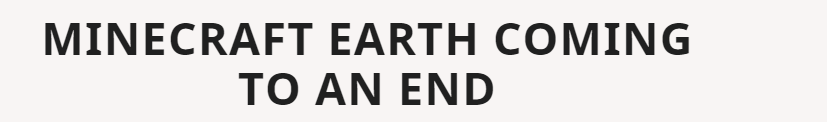 Um what? Minecraft Earth is ending!?!? This isnt good 0-0