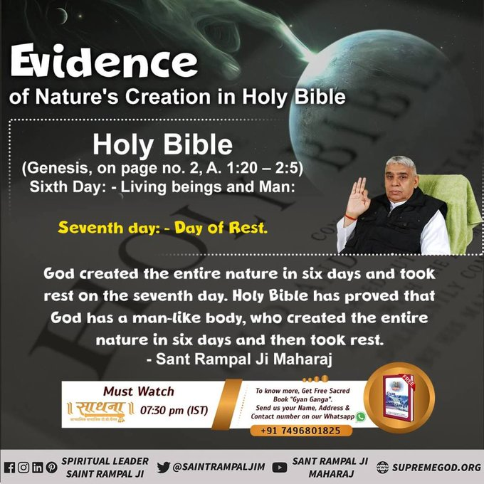 #GodMorningSaturday  EVIDENCE Of Nature's Creation In Holy Bible  Holy Bible (Genesis, on page no. 2, A. 1:29 - 2:5) Sixth Day:- Living Beings and Man: Seventh day:- Day Of Rest. @SaintRampalJiM  Visit Satlok Ashram YouTube Channel  #SaturdayMorning