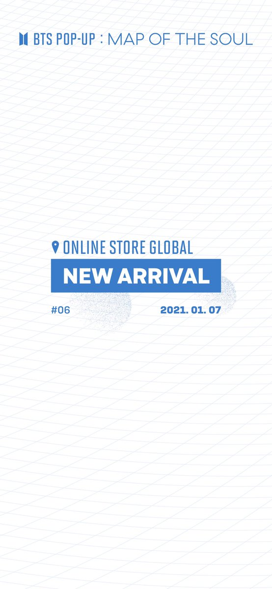 [BTS POP-UP : MAP OF THE SOUL Online Store GLOBAL]    NEW ARRIVAL #6   방탄소년단 팝업 온라인 스토어 추가 발매 상품 안내 Additional product release for BTS POP-UP Online Store    2021.1.7 11AM(KST)   #BTS_POPUP #MAP_OF_THE_SOUL