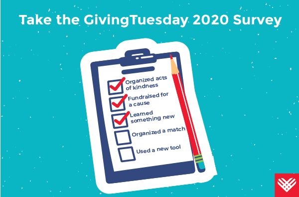 We're starting to plan for #GivingTuesday 2021, but first we'd like to know your thoughts.  Please take a few minutes to complete this brief survey on #GivingTuesday 2020: