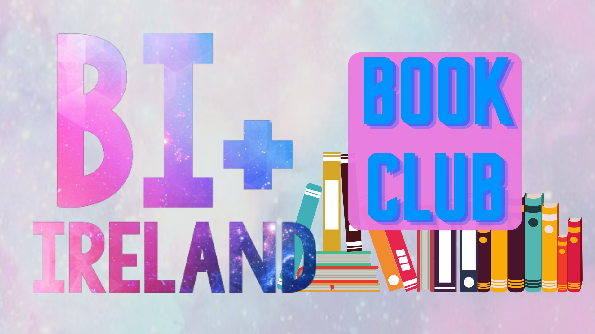 Promotional image for Bi+ Ireland book club, among many LGBTQ+ support services and spaces bringing in new projects during the lockdown