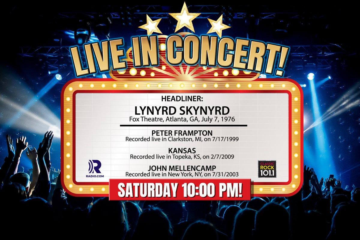 ****SATURDAY AT 10:00PM****  Headliner: Lynyrd Skynyrd Atlanta, GA, July 7, 1976  Peter Frampton Clarkston, MI, July 17, 1999  Kansas Topeka, KS, February 7, 2009  John Mellencamp New York, NY, July 31, 2003  LISTEN NOW!  #ClassicRock1011 #LiveInConcert