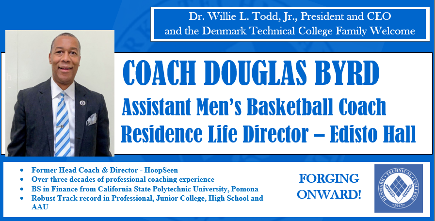 Please help us welcome Coach Douglas Byrd, who recently joined DTC as assistant men's basketball coach and now expands his role to include residence life director for Edisto Hall. We are excited about the wealth of experience he brings to the table, both on and off the court.