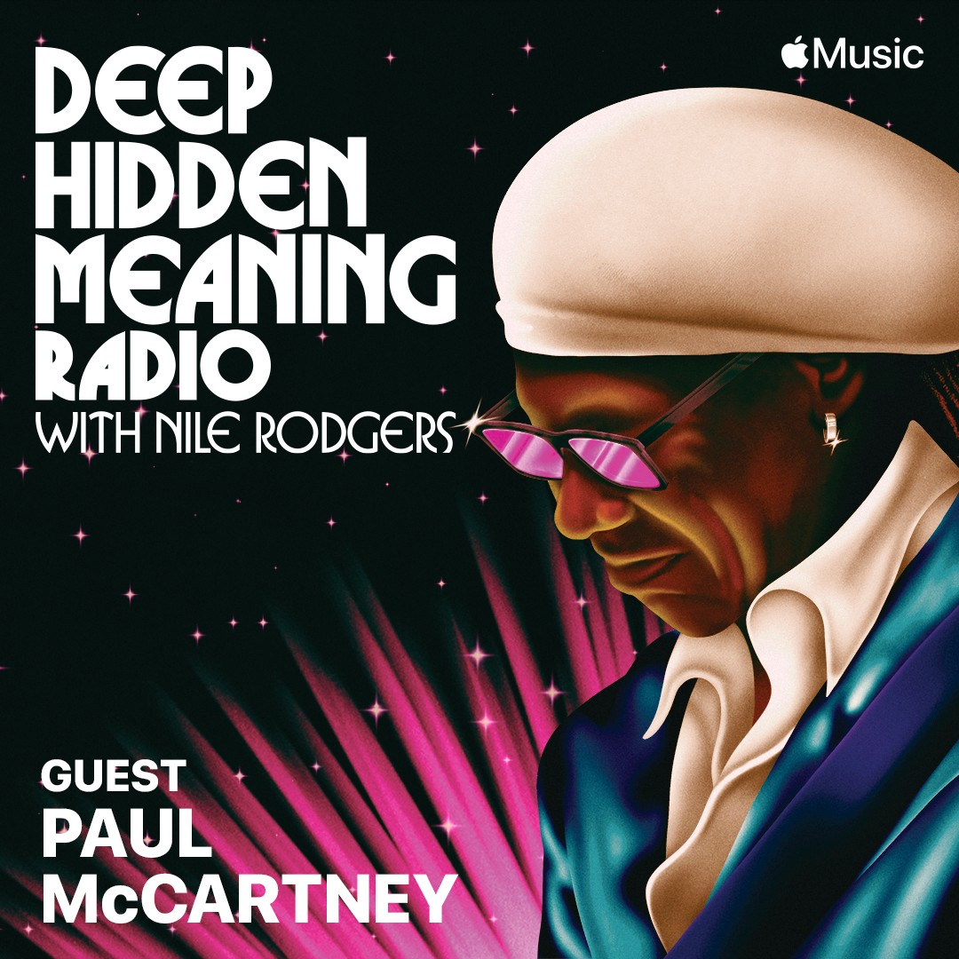 "Replying to @nilerodgers ""Listen now to #DeepHiddenMeaning on @AppleMusic with my guest @PaulMcCartney. It was an honor to talk songwriting with the man whose music changed my life.  Sir Paul talks in depth about writing A Day In The Life, Jet and more.  Do n… """