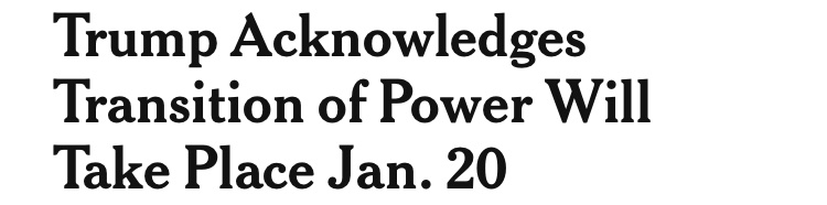 Incredible that something that was assumed as a matter of course with every previous WH was thrown into such doubt by this WH that a minimal acknowledgment that a transfer of power will indeed take place is, in our current dispensation, headline material https://t.co/MV8XSj3Uvo