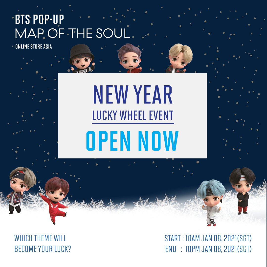 [BTS POP-UP: MAP OF THE SOUL Online Store ASIA]     NEW YEAR'S LUCKY WHEEL EVENT! OPEN NOW !  👉 Link :      START : 10AM JANUARY 08, 2021(SGT) END   :  10PM JANUARY 08, 2021(SGT)  #BTS