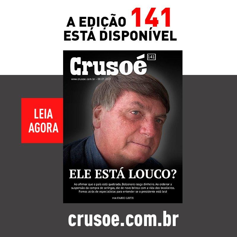 ELE ESTÁ LOUCO?  A nova edição da revista Crusoé já está disponível.