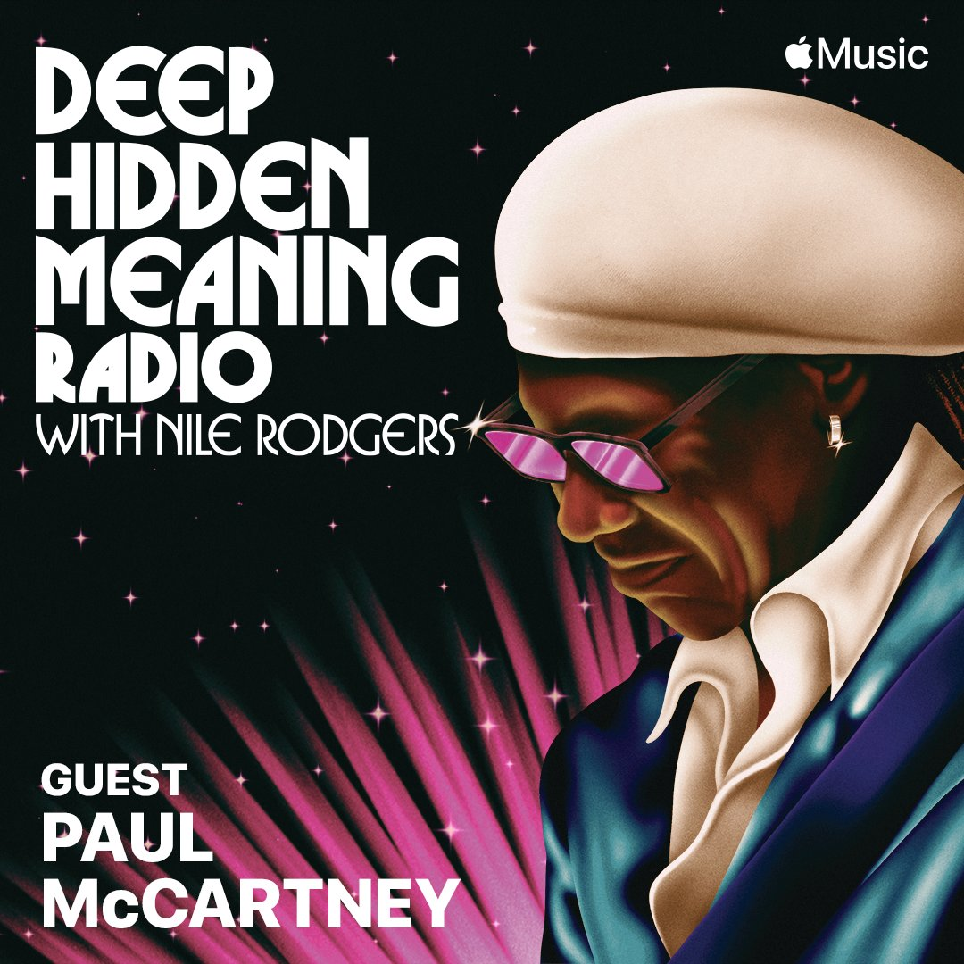 Paul talks music, writing, @thebeatles and more with @nilerodgers on his radio show #DeepHiddenMeaning. Listen right now on @applemusic: