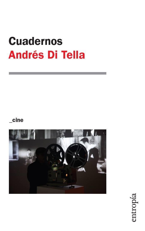 Resultado de imagen para DI TELLA, Andrés. Cuadernos, Buenos Aires, Entropía, 2020.