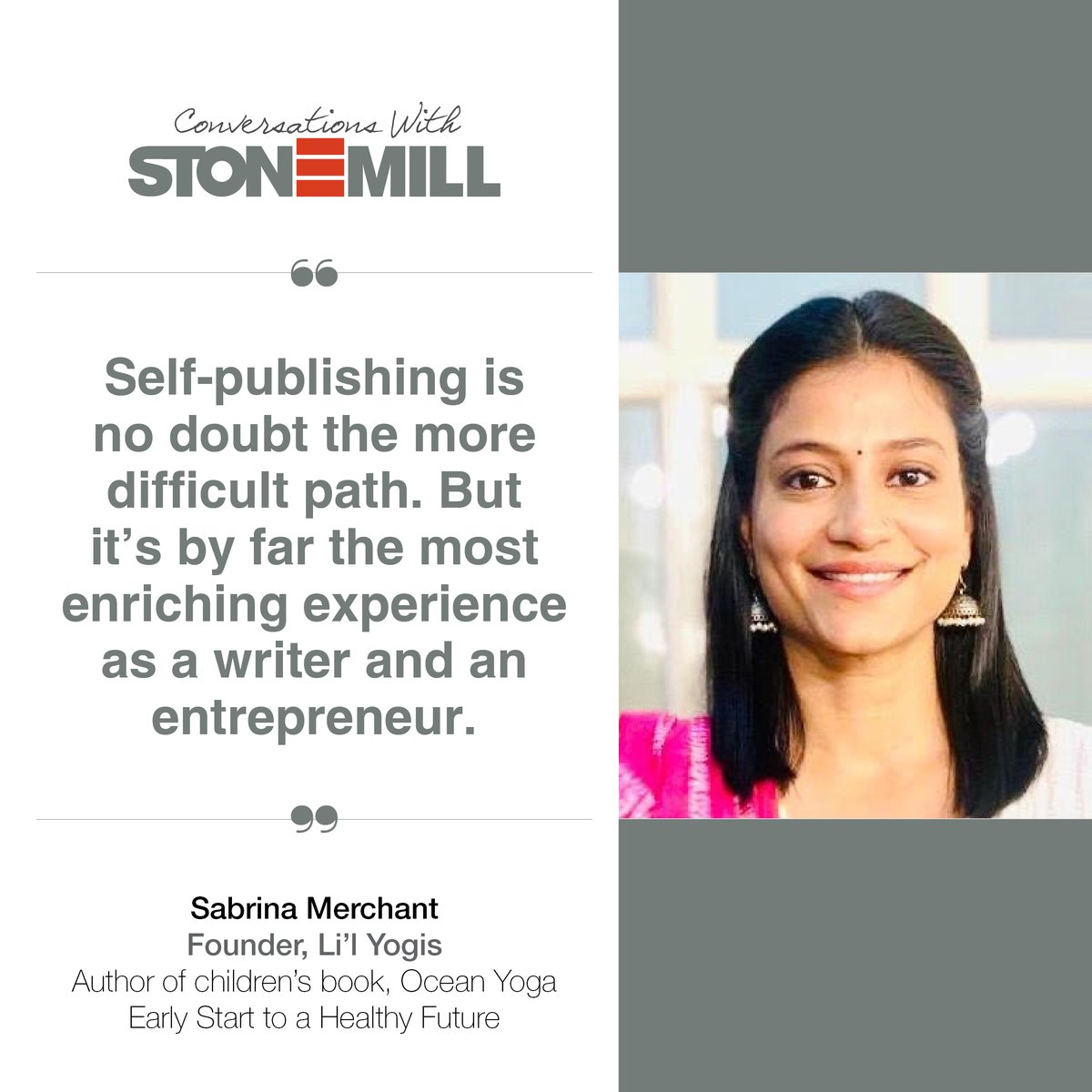 Sabrina Merchant, founder of Li'l Yogis, had a vision of making yoga fun for kids. And she did just that through Ocean Yoga, a #childrensbook on yoga poses.   In #conversationswithstonemill she shares her experience on #selfpublishing her book. Read it on