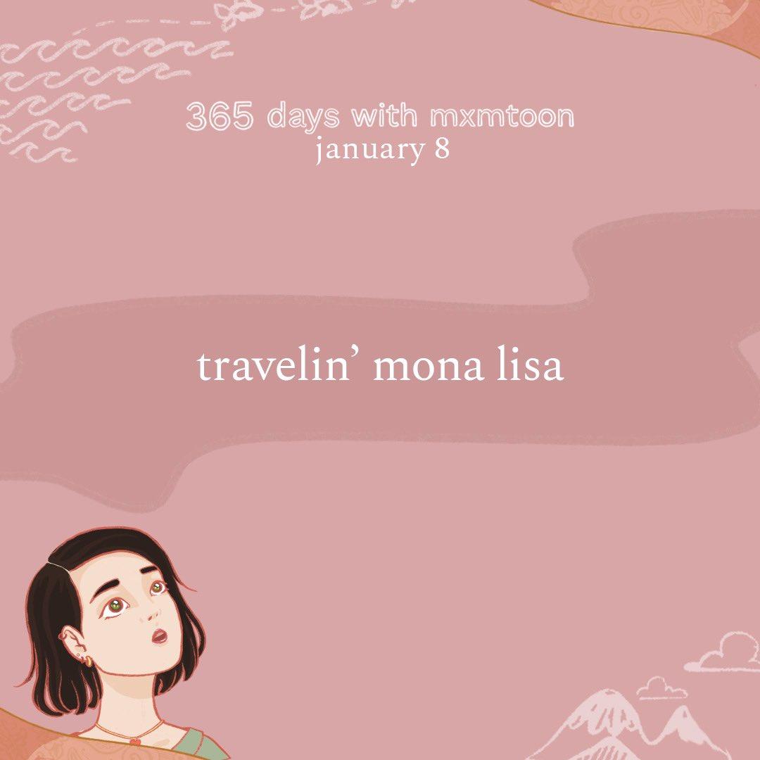 january 8: travelin' mona lisa  @mxmtoon