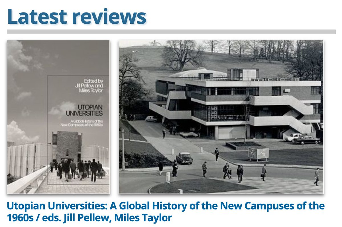 The first Reviews in History of 2021 is Utopian Universities. A Global History of the New Campuses of the 1960s (@BloomsburyAcad), ed. Jill Pellew and Miles Taylor. Reviewed for us by Prof. Stefan Collini reviews.history.ac.uk #twitterstorians #university #historyteacher