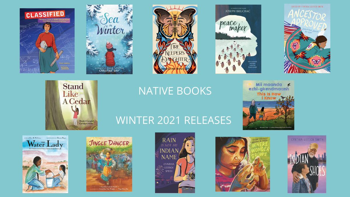 Celebrating new & upcoming Winter 2021 Native #kidlit & #yalit releases! Gratitude to @tracisorell for the graphic. Pls follow her & @ByChristineDay @MichaelaGoade @JosephBruchac @natashamdonovan @mb26720096 @nicolacampbel20 @numinous_1 @indigenouslife @FineAngeline @shontobegay!