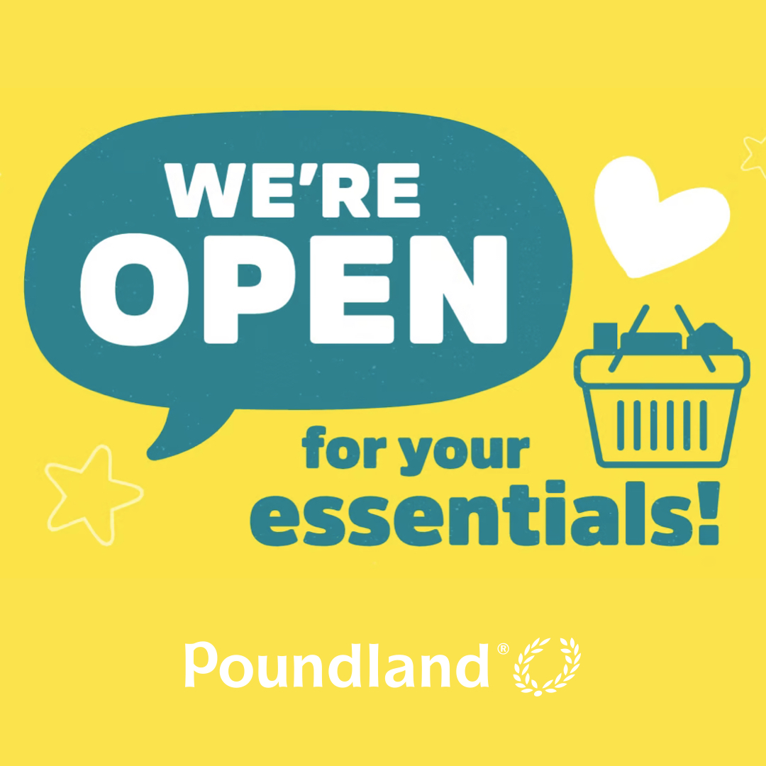 Our Poundland store remains open for your essentials. Open hours Mon - Fri 09.00 - 17:00 & Sun 10:00 - 17:00.