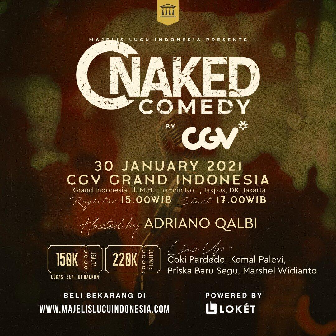 Umat Lucu Jakarta!! Ini yang kalian tunggu kan??!!  Naked Comedy Jakarta by CGV  30 Januari 2021 Pukul 17.00 Di CGV Grand Indonesia  Host : @adrianoqalbi   Menampilkan : Coki Pardede @priska_barusegu @kemalpalevi @m_marshel !  Beli tiketnya di