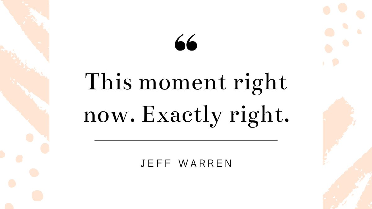 Can you accept this moment on its own merits? Simple? Yes. Easy? No. Worth it? Absolutely. Thank you @realjeffwarren!